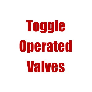 Toggle Operated Valves