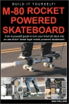 M-80 Rocket Powered Skateboard by Dan Pollino